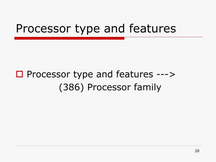Processor type and features