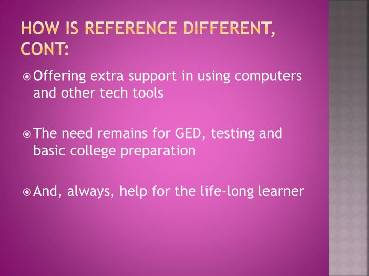 How is reference different, Cont: