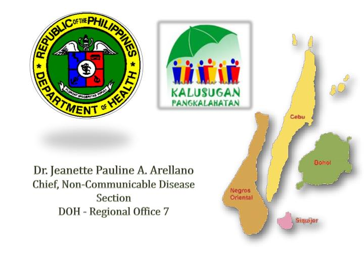 dr jeanette pauline a arellano chief non communicable disease section doh regional office 7 n.