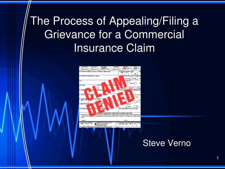 the process of appealing filing a grievance for a commercial insurance claim n.
