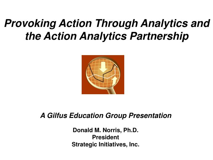 provoking action through analytics and the action analytics partnership n.