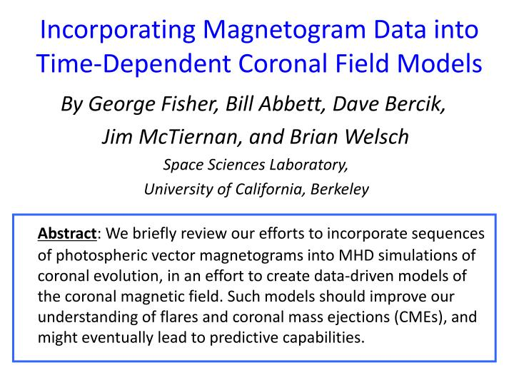 incorporating magnetogram data into time dependent coronal field models