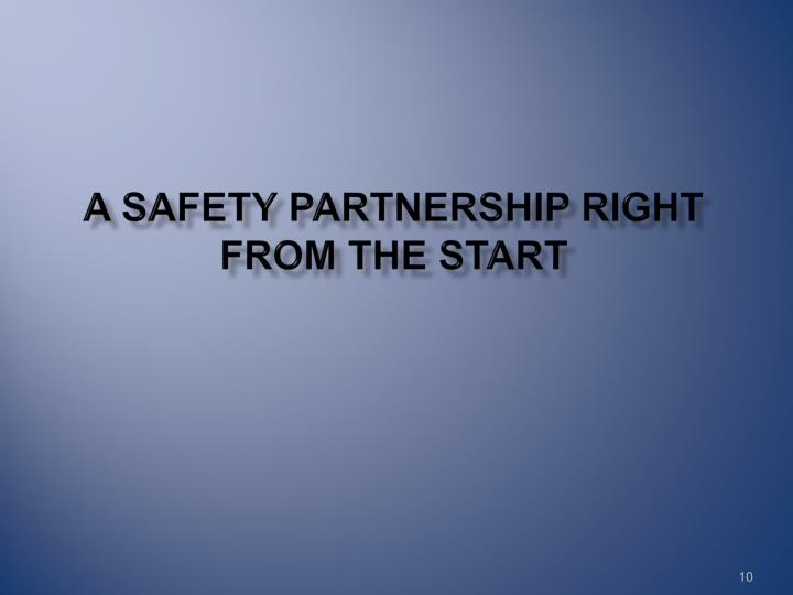 A Safety Partnership right from the start