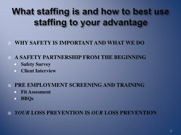 What staffing is and how to best use staffing to your advantage