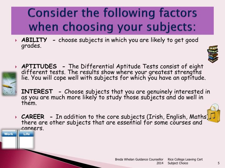 Consider the following factors when choosing your subjects: