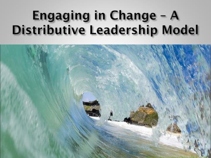 Engaging in change a distributive leadership model