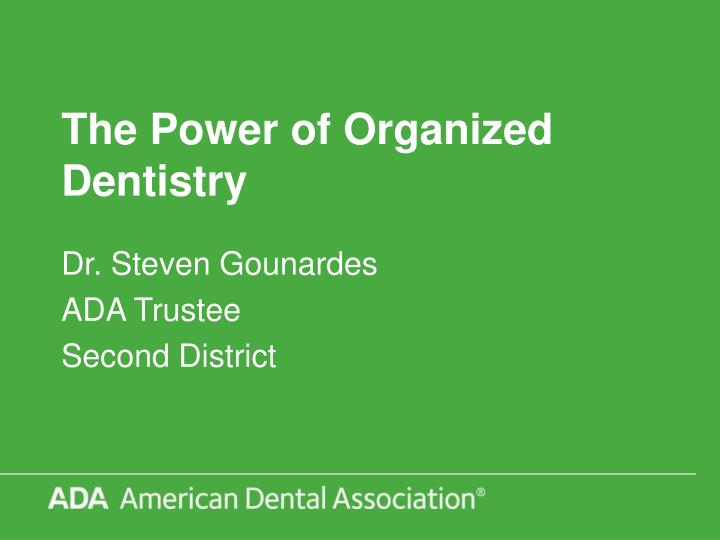 the power of organized dentistry n.