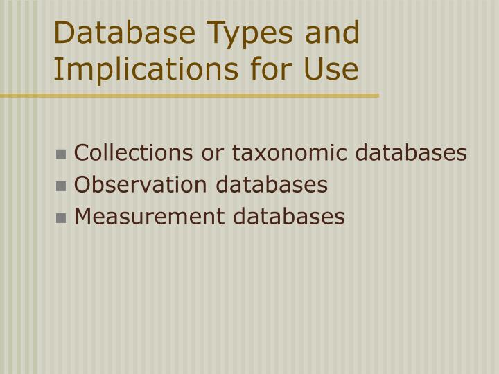Database Types and Implications for Use