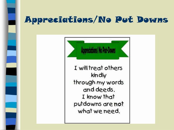 Appreciations/No Put Downs