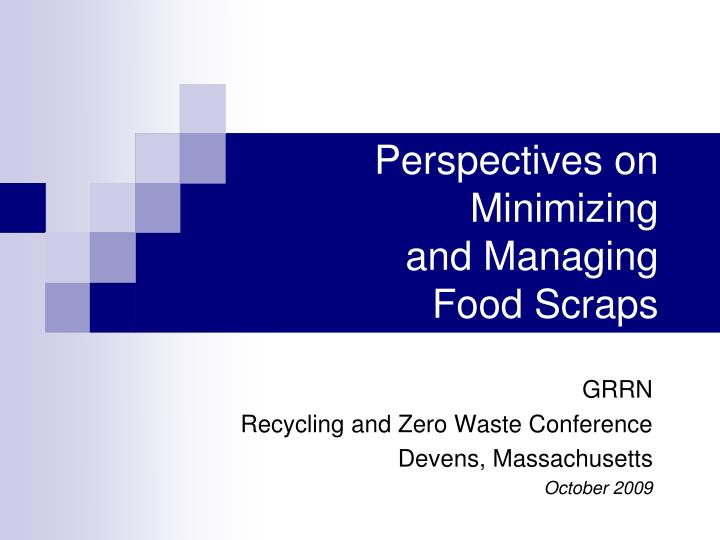 perspectives on minimizing and managing food scraps n.