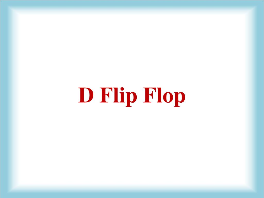 ppt d flip flop powerpoint presentation id 5947660