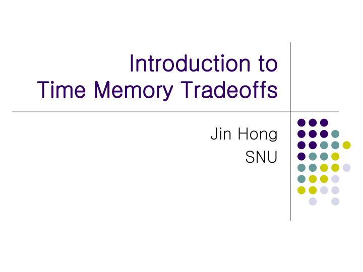 introduction to time memory tradeoffs n.