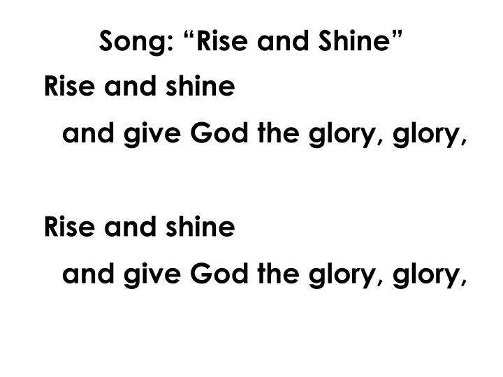"""Song: """"Rise and Shine"""""""