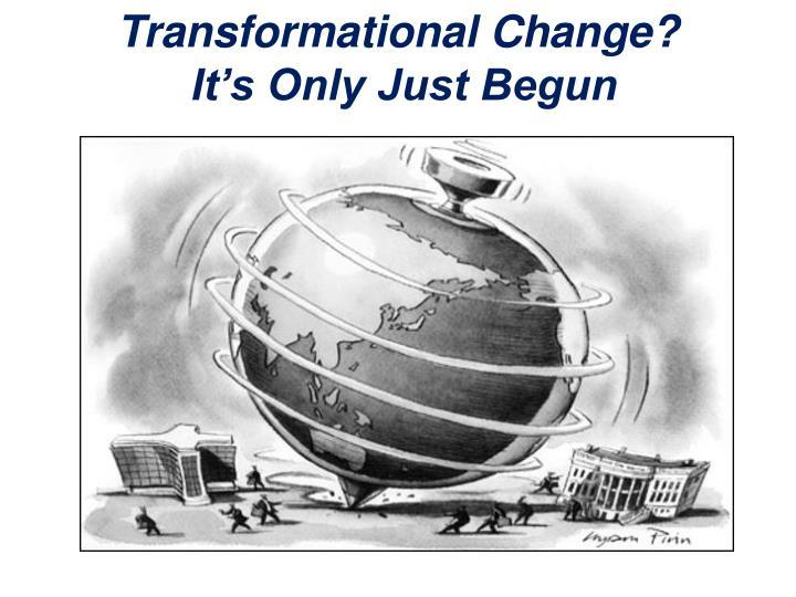 Transformational Change?