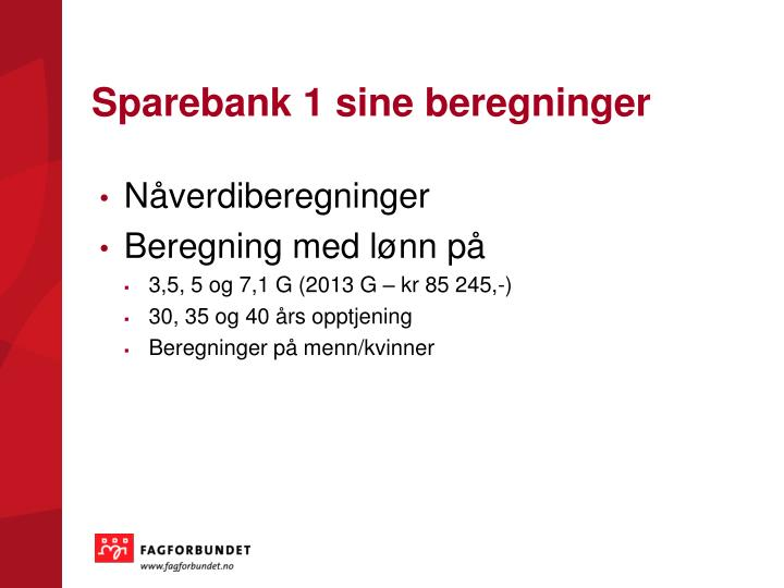 Sparebank 1 sine beregninger