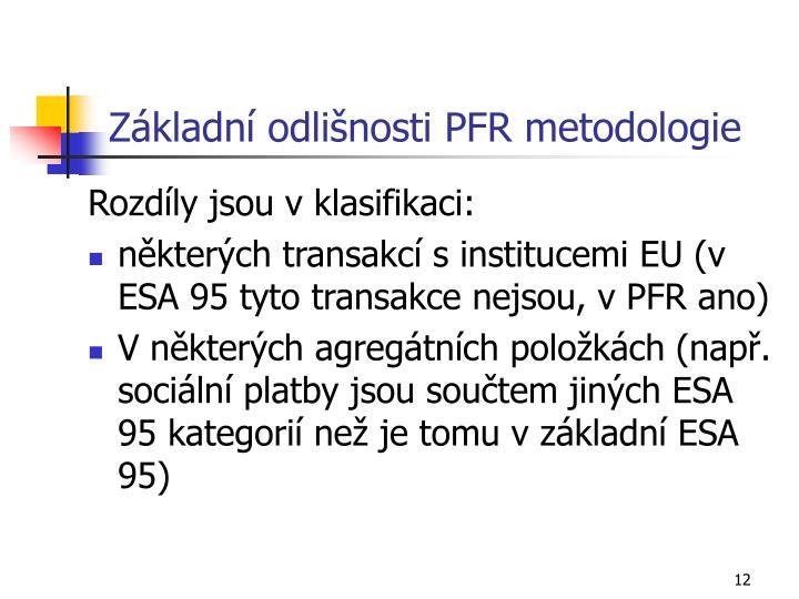 Základní odlišnosti PFR metodologie