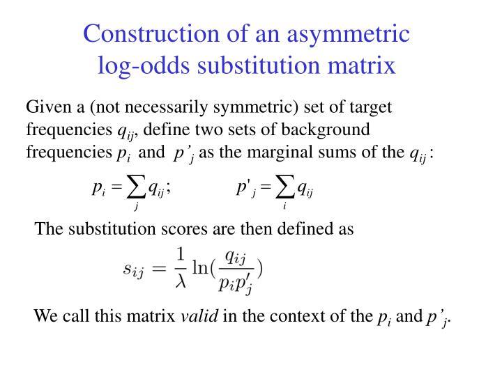 Construction of an asymmetric