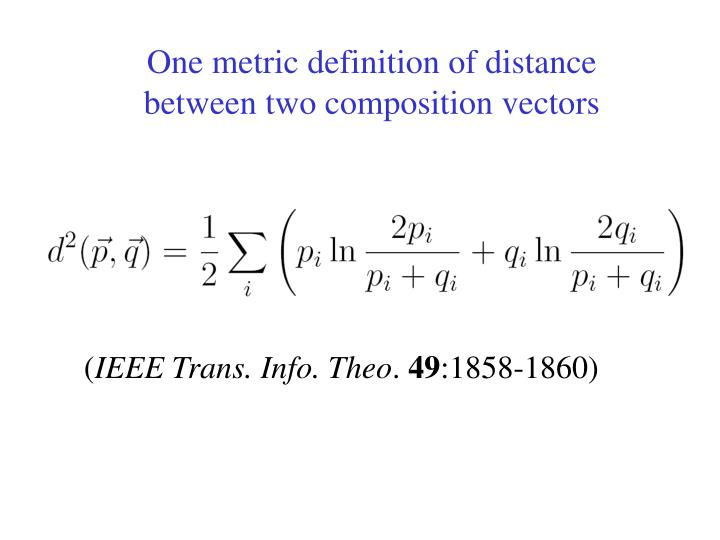 One metric definition of distance between two composition vectors