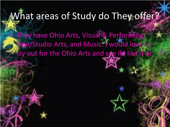 What areas of Study do They offer?