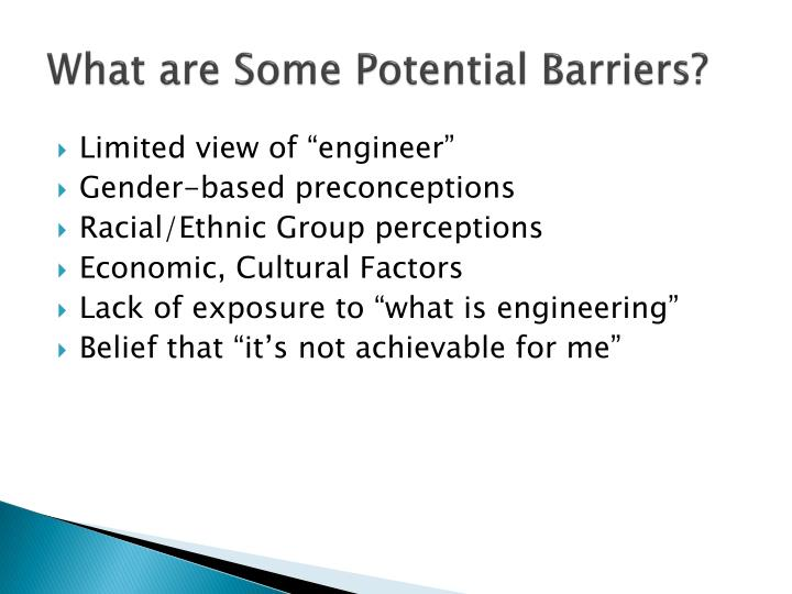 What are Some Potential Barriers?