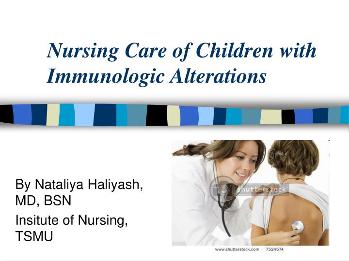nursing care of children with immunologic alterations n.