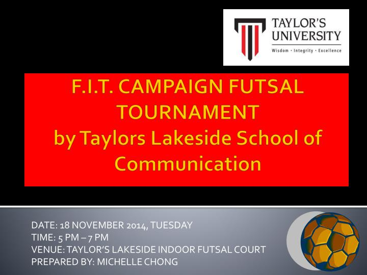 F i t campaign futsal tournament by taylors lakeside school of communication