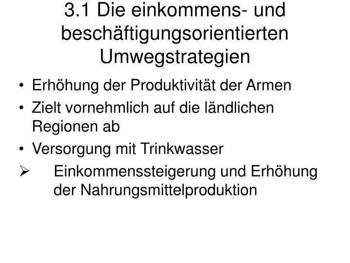 3.1 Die einkommens- und beschäftigungsorientierten Umwegstrategien