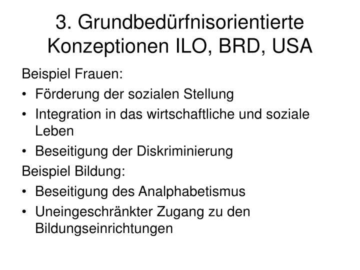 3. Grundbedürfnisorientierte Konzeptionen ILO, BRD, USA