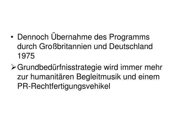 Dennoch Übernahme des Programms durch Großbritannien und Deutschland 1975