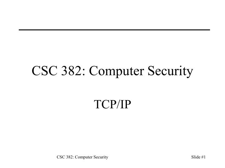 csc 382 computer security n.