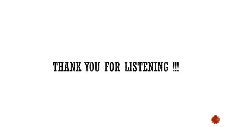 THANK YOU FOR LISTENING !!!