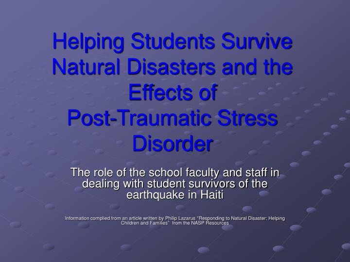 Helping students survive natural disasters and the effects of post traumatic stress disorder