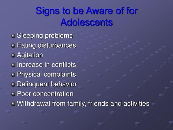 Signs to be Aware of for Adolescents