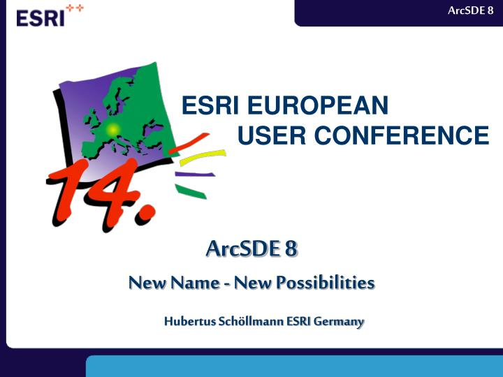 Arcsde 8 new name new possibilities