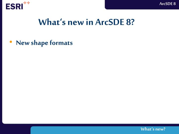 What's new in ArcSDE 8?