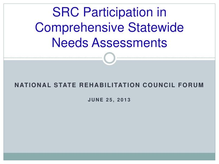 src participation in comprehensive statewide needs assessments n.