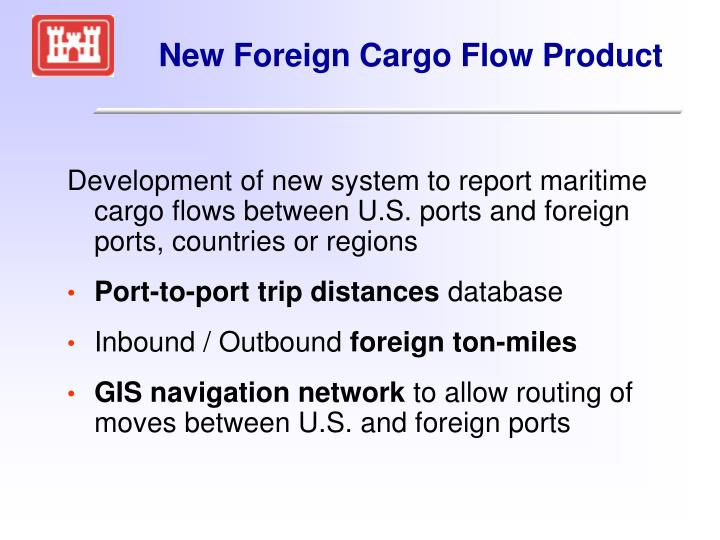 New Foreign Cargo Flow Product