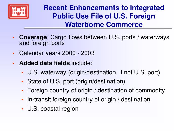 Recent Enhancements to Integrated Public Use File of U.S. Foreign Waterborne Commerce