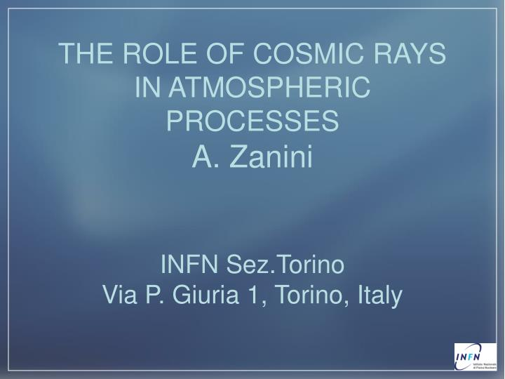 THE ROLE OF COSMIC RAYS IN ATMOSPHERIC PROCESSES