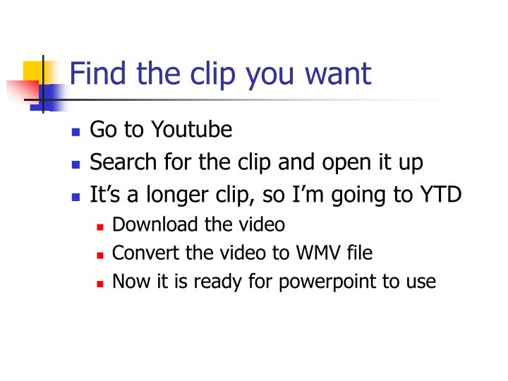 Find the clip you want