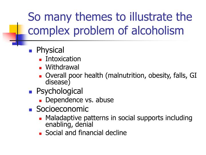 So many themes to illustrate the complex problem of alcoholism