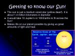 getting to know our sun