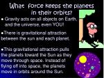 what force keeps the planets in their orbits