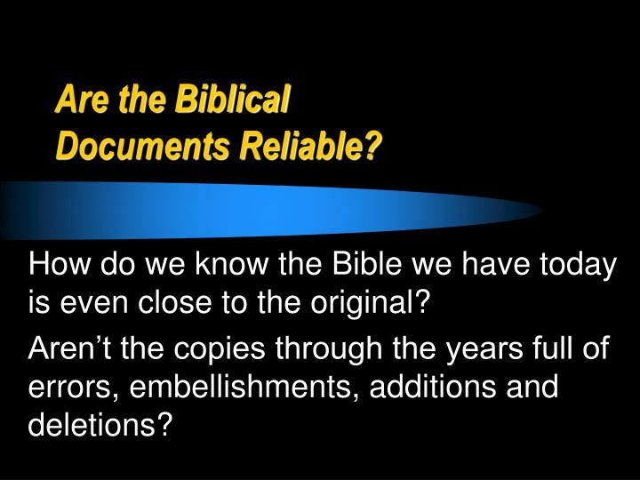 are the biblical documents reliable n.