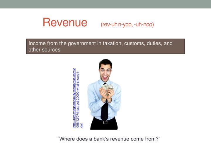 Revenue rev uh n yoo uh noo