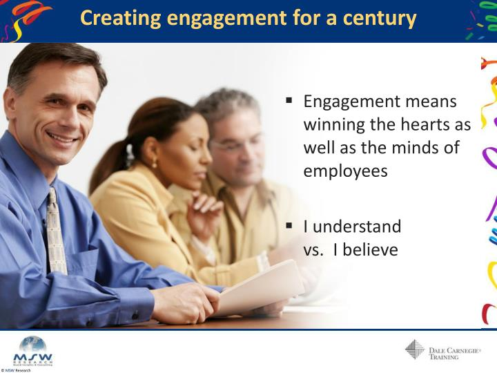 Creating engagement for a century