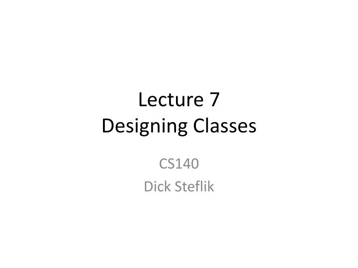 lecture 7 designing classes n.