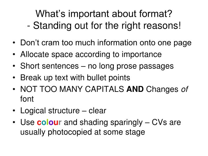 What's important about format?