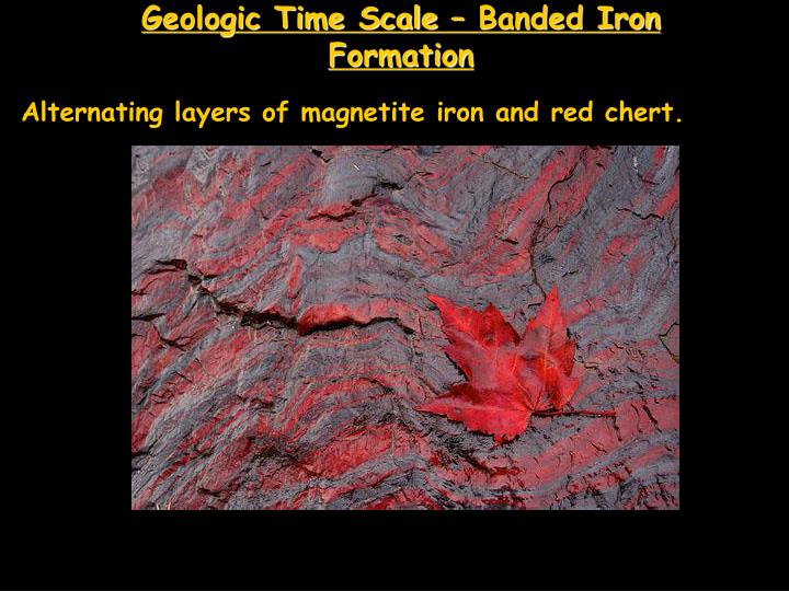 Geologic Time Scale – Banded Iron Formation