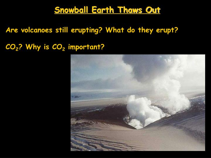 Snowball Earth Thaws Out